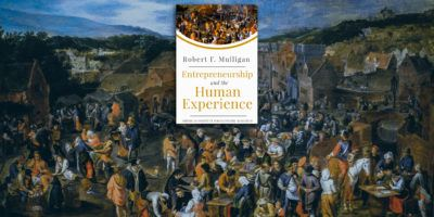Entrepreneurship and the Human Experience