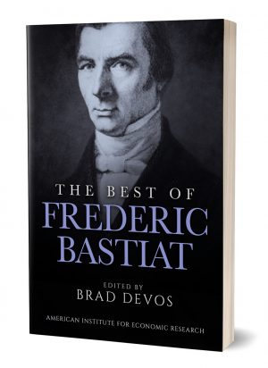 The Best of Frederic Bastiat